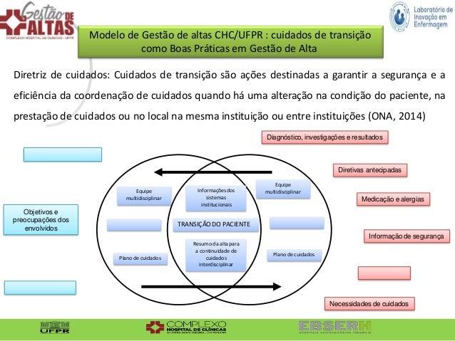 Diretriz de cuidados: Cuidados de transição são ações destinadas a garantir a segurança e a eficiência da coordenação de c...