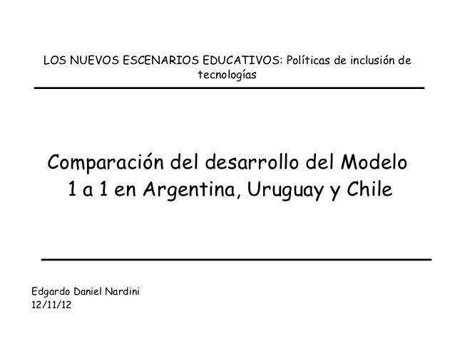 LOS NUEVOS ESCENARIOS EDUCATIVOS: Políticas de inclusión de                       tecnologías   Comparación del desarrollo...
