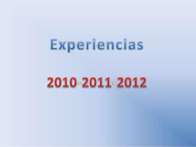 Experiencias años 2010   2011 - 2012
