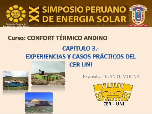 Curso: CONFORT TÉRMICO ANDINO  Expositor: JUAN O. MOLINA  CER – UNI