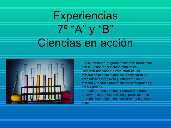 """Experiencias    7º """"A"""" y """"B""""Ciencias en acción        Los alumnos de 7º grado estuvieron trabajando        con la unidad d..."""