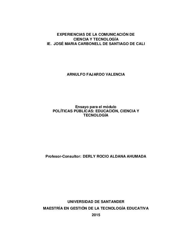 EXPERIENCIAS DE LA COMUNICACIÓN DE CIENCIA Y TECNOLOGÍA IE. JOSÉ MARIA CARBONELL DE SANTIAGO DE CALI ARNULFO FAJARDO VALEN...