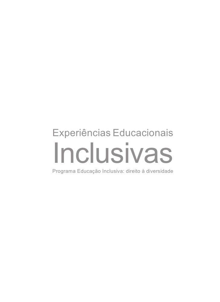 Experiências EducacionaisInclusivasPrograma Educação Inclusiva: direito à diversidade
