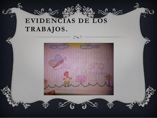 EVIDENCIAS DE LOS  TRABAJOS.