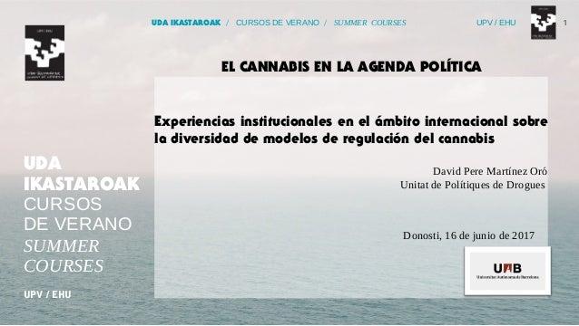 UDA IKASTAROAK / CURSOS DE VERANO / SUMMER COURSES UPV / EHU 1 Experiencias institucionales en el ámbito internacional sob...