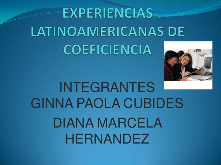INTEGRANTESGINNA PAOLA CUBIDES   DIANA MARCELA     HERNANDEZ