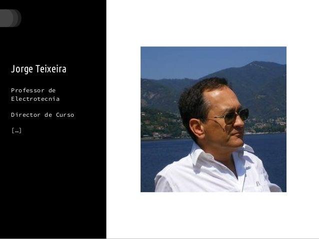 Jorge Teixeira Professor de Electrotecnia Director de Curso […]