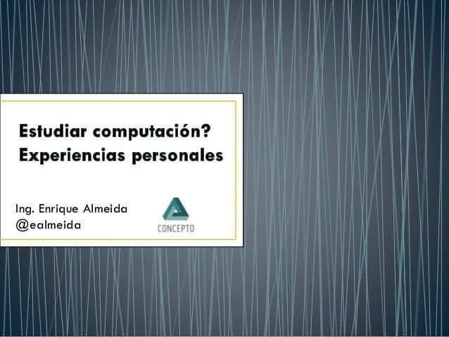 Ing. Enrique Almeida @ealmeida