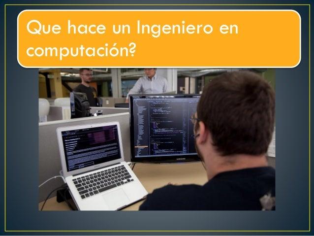 Que hace un Ingeniero en computación?