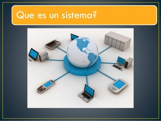 Que es un sistema?