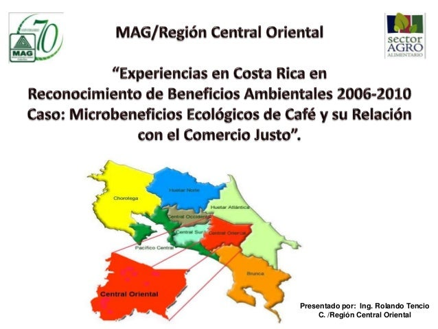 Presentado por: Ing. Rolando Tencio     C. /Región Central Oriental