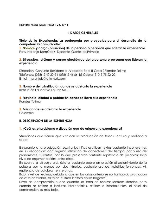 EXPERIENCIA SIGNIFICATIVA Nº 1 I. DATOS GENERALES Título de la Experiencia: La pedagogía por proyectos para el desarrollo ...