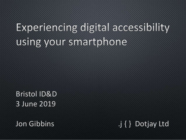 Bristol ID&D 3 June 2019 Jon Gibbins .j { } Dotjay Ltd