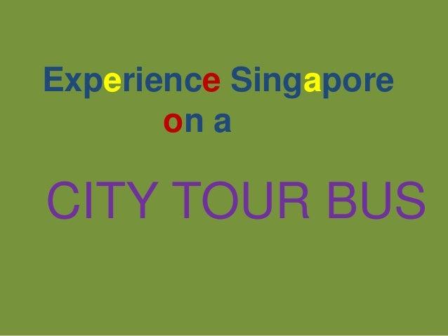 Experience Singapore on a CITY TOUR BUS