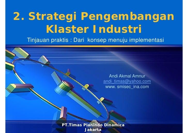 LOGO2. Strategi Pengembangan      Klaster Industri   Tinjauan praktis : Dari konsep menuju implementasi                   ...