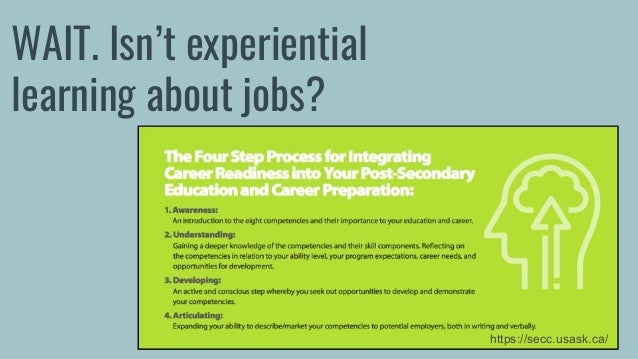 WAIT. Isn't experiential learning about jobs? https://secc.usask.ca/