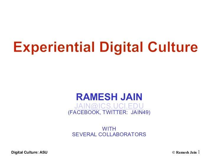 RAMESH JAIN                         JAIN@ICS.UCI.EDU                       (FACEBOOK, TWITTER: JAIN49)                    ...