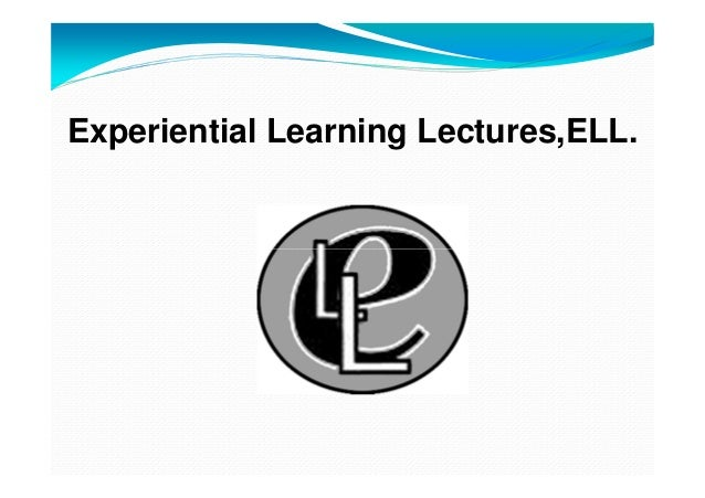 Experiential Learning Lectures,ELL.