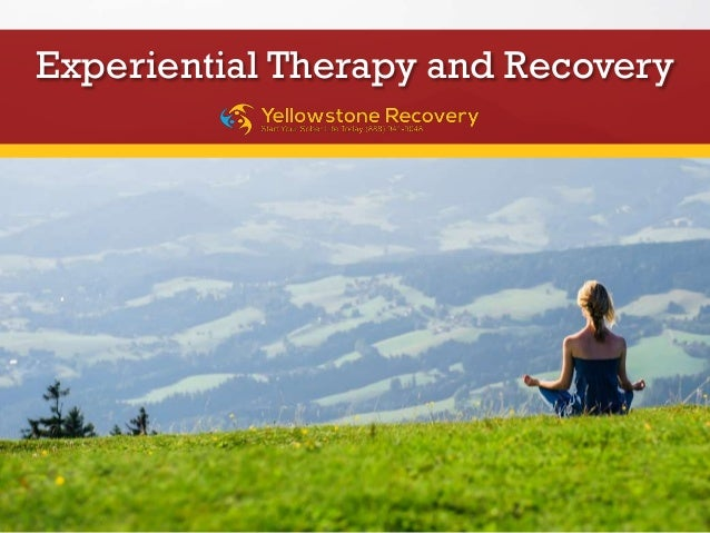 Experiential Therapy and Recovery