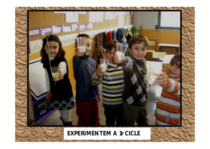 EXPERIMENTEM A 1r CICLE