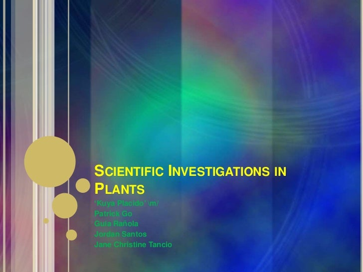 SCIENTIFIC INVESTIGATIONS INPLANTS'Kuya Placido' m/Patrick GoGuia RañolaJordan SantosJane Christine Tancio