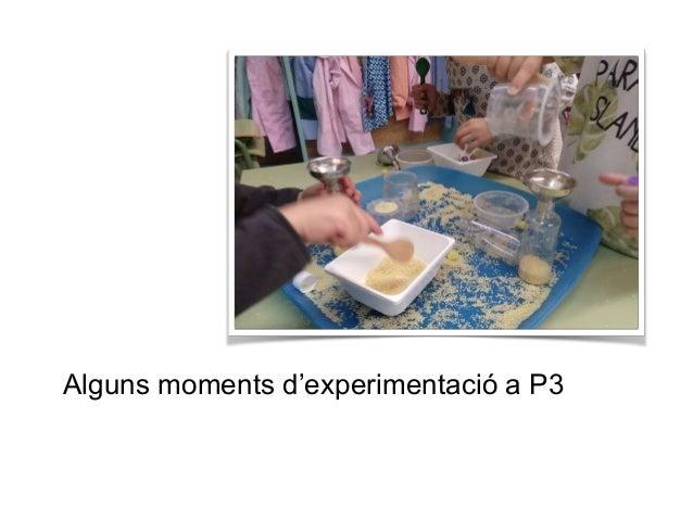 Alguns moments d'experimentació a P3