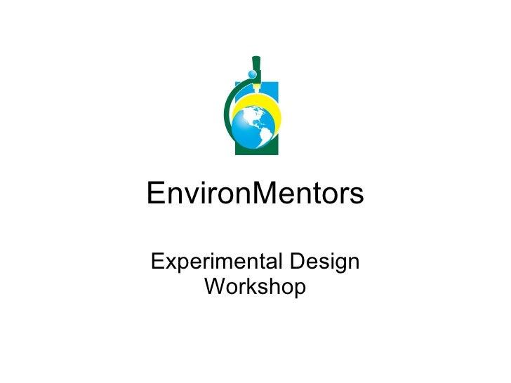 EnvironMentors Experimental Design Workshop