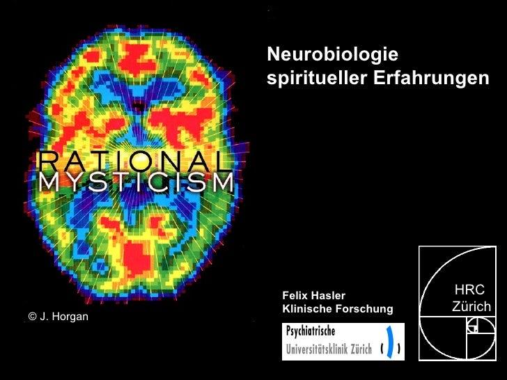 Felix Hasler Klinische Forschung Neurobiologie  spiritueller Erfahrungen ©  J. Horgan HRC Zürich