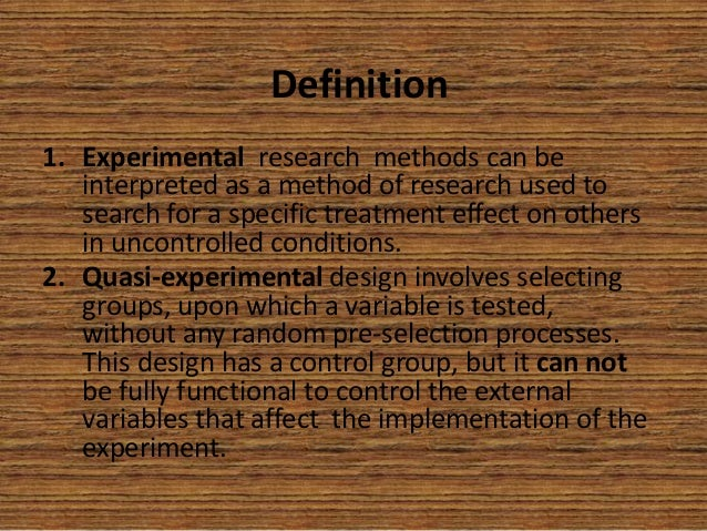 research proposal experimental and quasi experimental research The true experiment is not the only way to conduct research this lesson will help  you understand the use of quasi-experimental research designs.