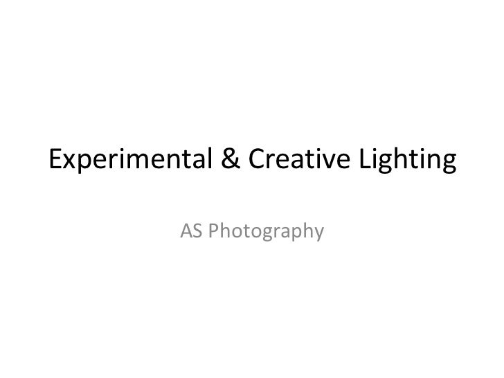 Experimental & Creative Lighting          AS Photography