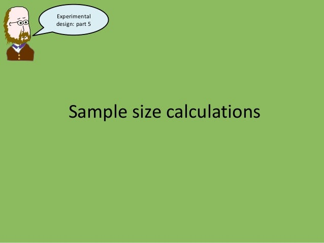 Sample size calculations Experimental design: part 5
