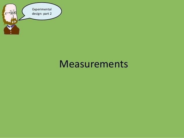 Measurements Experimental design: part 2