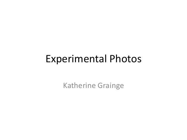 Experimental Photos Katherine Grainge