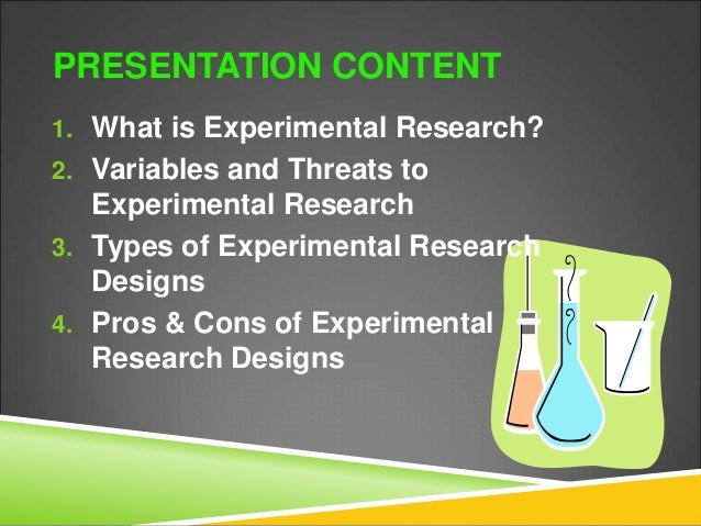 Pros and cons of experimental research