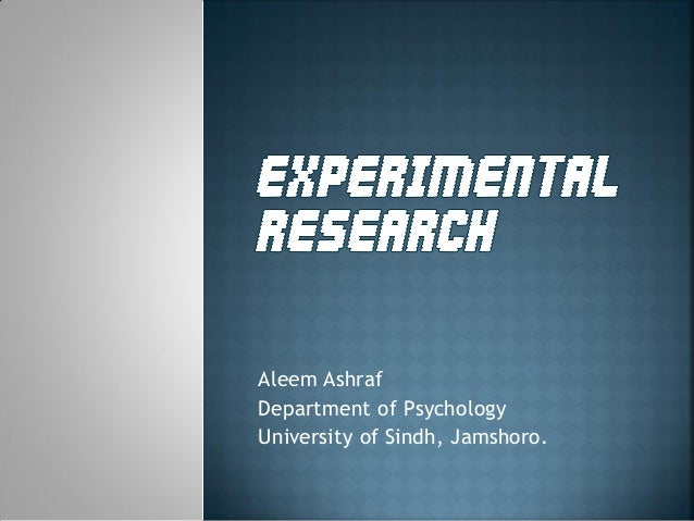 experimental research Experimental research it is a collection of research designs which use manipulation and controlled testing to understand causal processes generally, one or more.