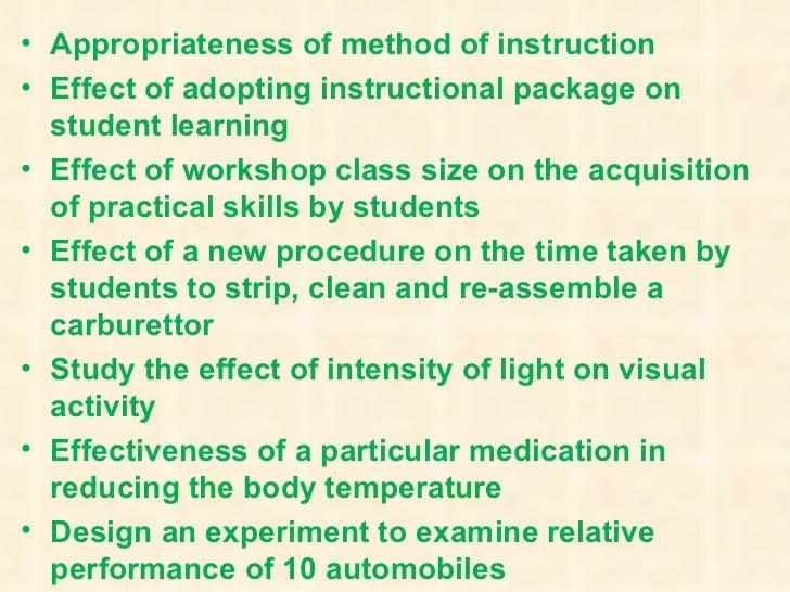 <ul><li>Appropriateness of method of instruction </li></ul><ul><li>Effect of adopting instructional package on student lea...