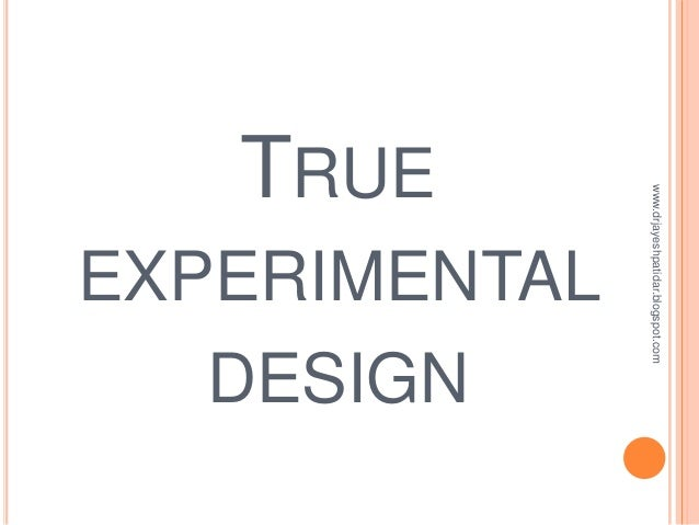 Experimental research design Slide 3