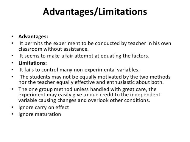 advantages of experimental research Advantages and disadvantages of experimental research: quick reference list experimental and quasi-experimental research can be summarized in terms of their advantages and disadvantages this section combines and elaborates upon many points mentioned previously in this guide.