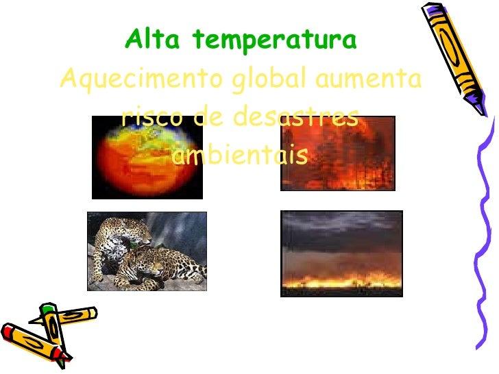 Alta temperatura Aquecimento global aumenta risco de desastres ambientais