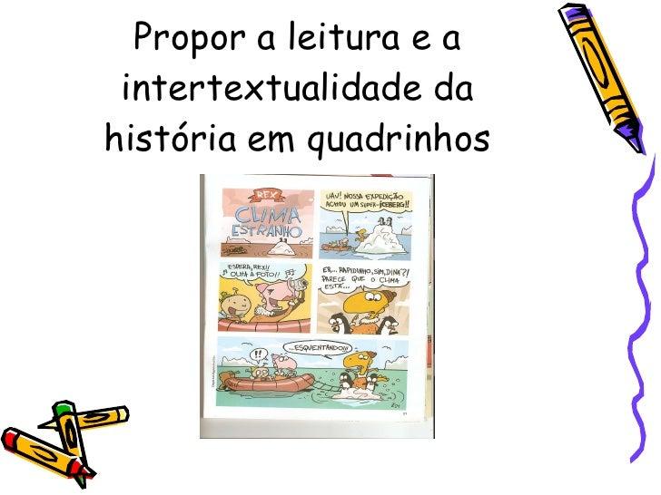 Propor a leitura e a intertextualidade da história em quadrinhos