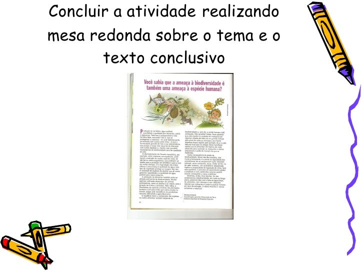 Concluir a atividade   realizando mesa redonda sobre o tema e o texto conclusivo