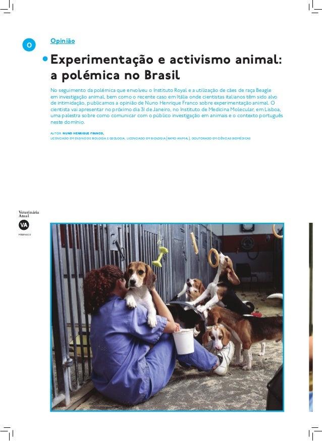 página 22 Veterinária Atual Opinião Experimentação e activismo animal: a polémica no Brasil No seguimento da polémica que ...