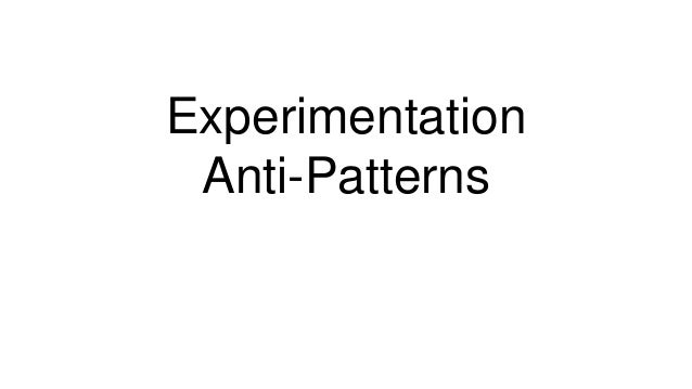 Experimentation Anti-Patterns