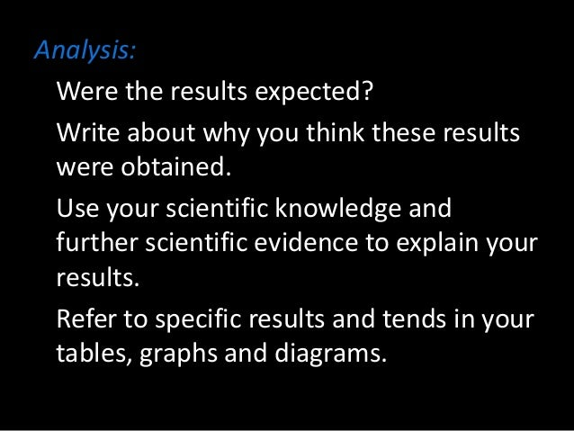 Analysis: Were the results expected? Write about why you think these results were obtained. Use your scientific knowledge ...