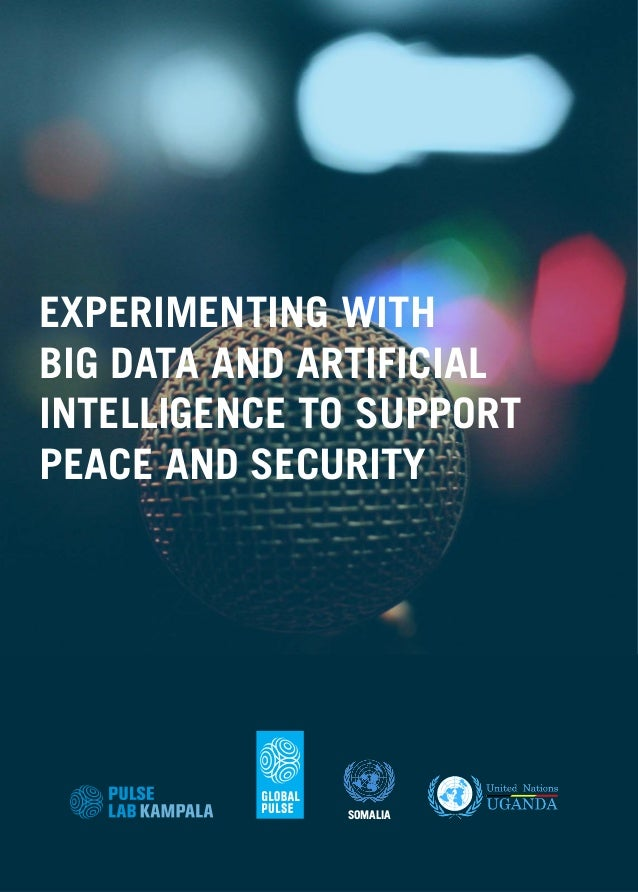 EXPERIMENTING WITH BIG DATA AND ARTIFICIAL INTELLIGENCE TO SUPPORT PEACE AND SECURITY SOMALIA