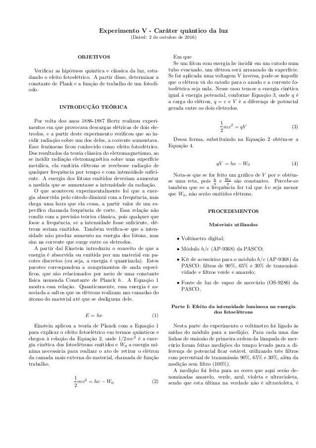 Experimento V - Caráter quântico da luz (Dated: 2 de outubro de 2016) OBJETIVOS Verificar as hipóteses quântica e clássica ...