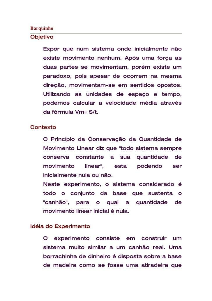 Barquinho Objetivo       Expor que num sistema onde inicialmente não      existe movimento nenhum. Após uma força as      ...