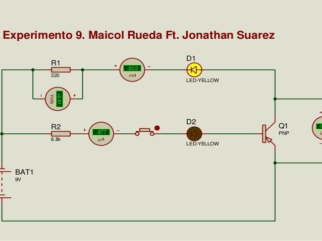 Experimento 9. Maicol Rueda Ft. Jonathan Suarez D1  R1  -30.0 mA  220  LED-YELLOW  +6.61  Volts  R2 6.8k  D2 µA  LED-YELLO...