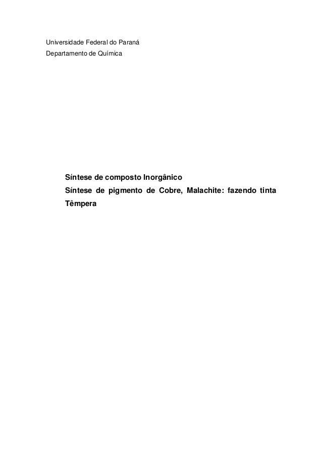 Universidade Federal do Paraná Departamento de Química Síntese de composto Inorgânico Síntese de pigmento de Cobre, Malach...