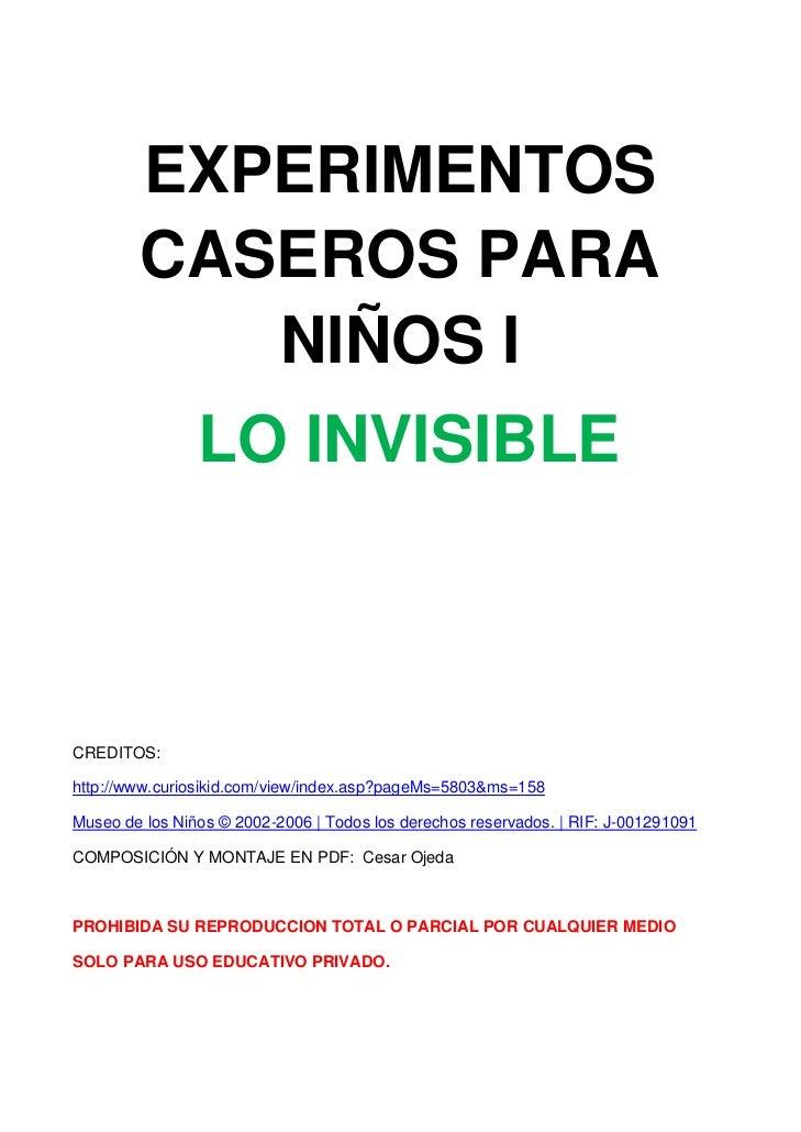 EXPERIMENTOS        CASEROS PARA           NIÑOS I                LO INVISIBLECREDITOS:http://www.curiosikid.com/view/inde...